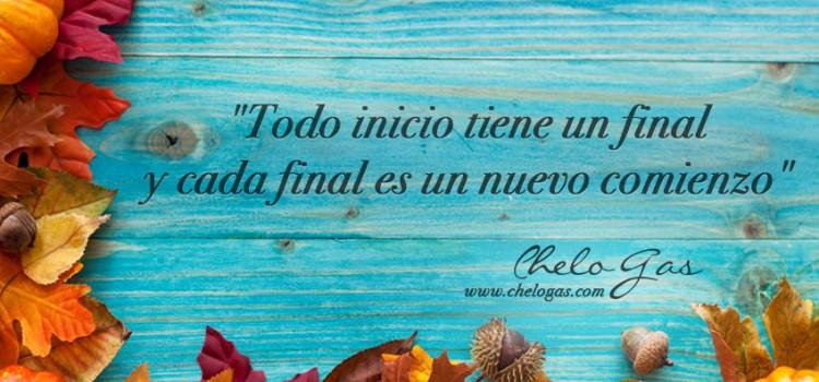 """""""Todo inicio tiene un final y cada final es un nuevo comienzo""""."""